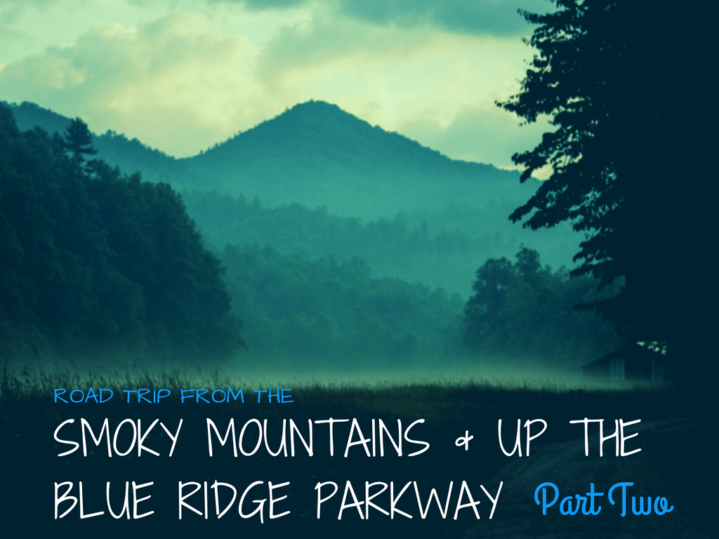 smoky mountains blue ridge parkway road trip asheville