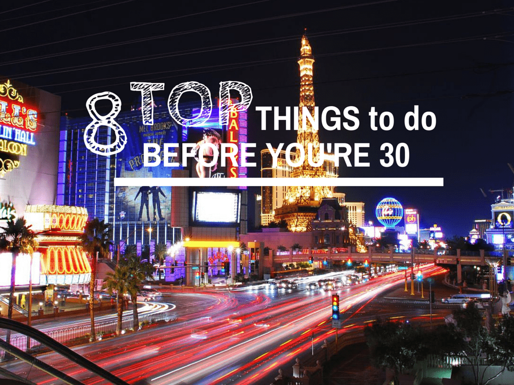 8 top things to do before you're 30