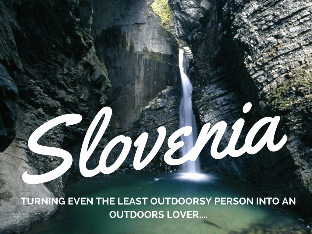 slovenia outdoors adventures turn even the least outdoorsy type into an outdoors lover
