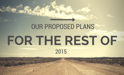 OUR PROPOSED PLANS FOR THE REST OF 2015 | A SOUTHERN GYPSY