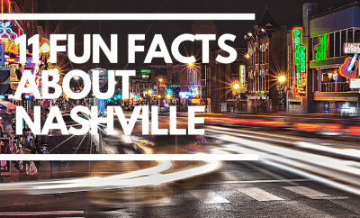 11 FUN FACTS ABOUT NASHVILLE