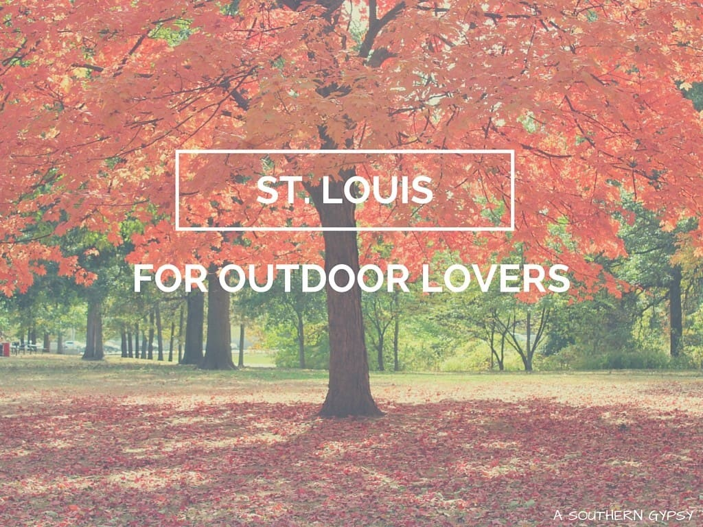 ST LOUIS FOR OUTDOOR LOVERS