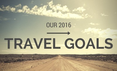 OUR 2016 TRAVEL GOALS | A SOUTHERN GYPSY
