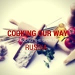 Cooking Our Way Around the World | Russia