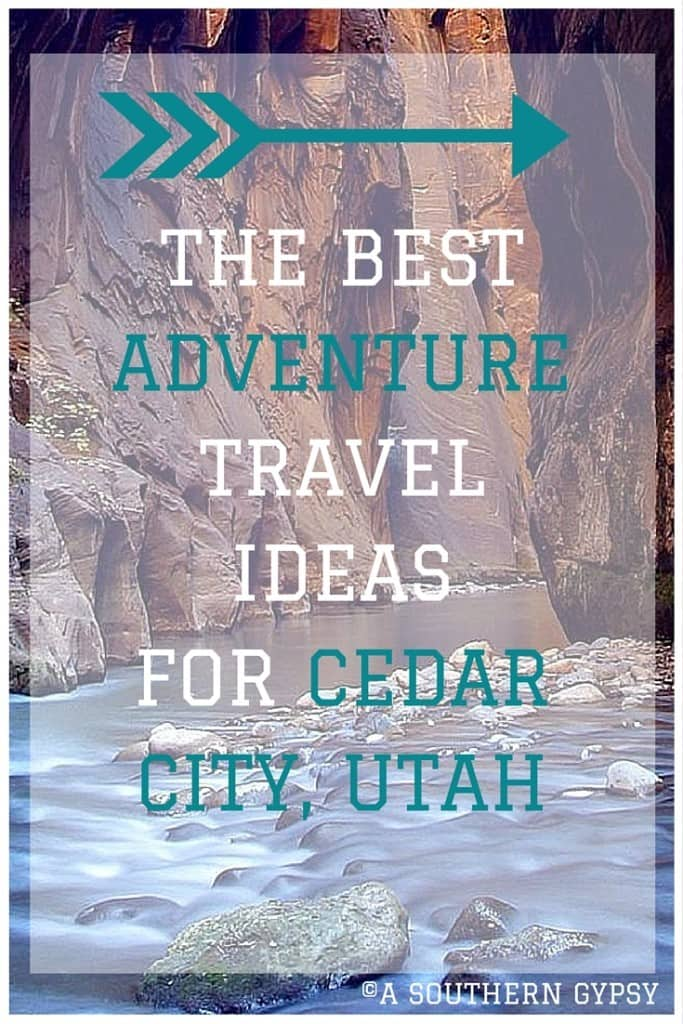 THE BEST ADVENTURE TRAVEL IDEAS FOR CEDAR CITY, UTAH