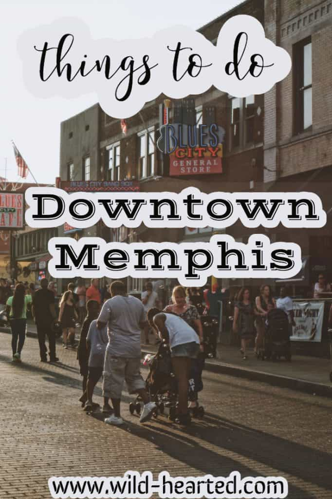 things to do in downtown memphis