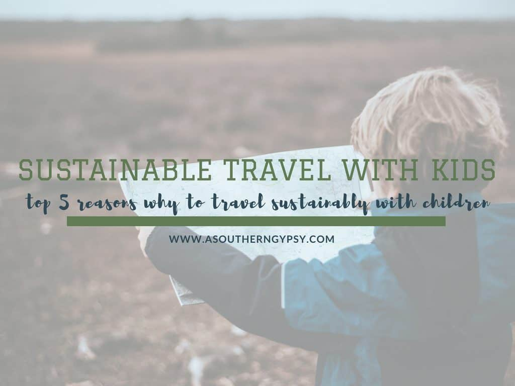 SUSTAINABLE TRAVEL WITH KIDS